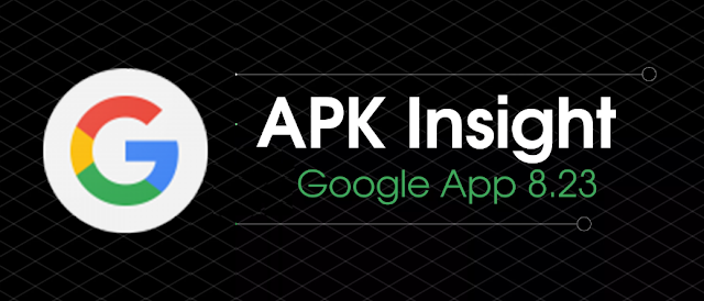 Google App v8.23 APK update to Download : Assistant Households & More [APK Insight]