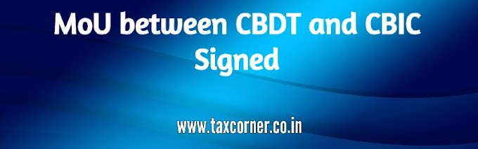 MoU between CBDT and CBIC Signed