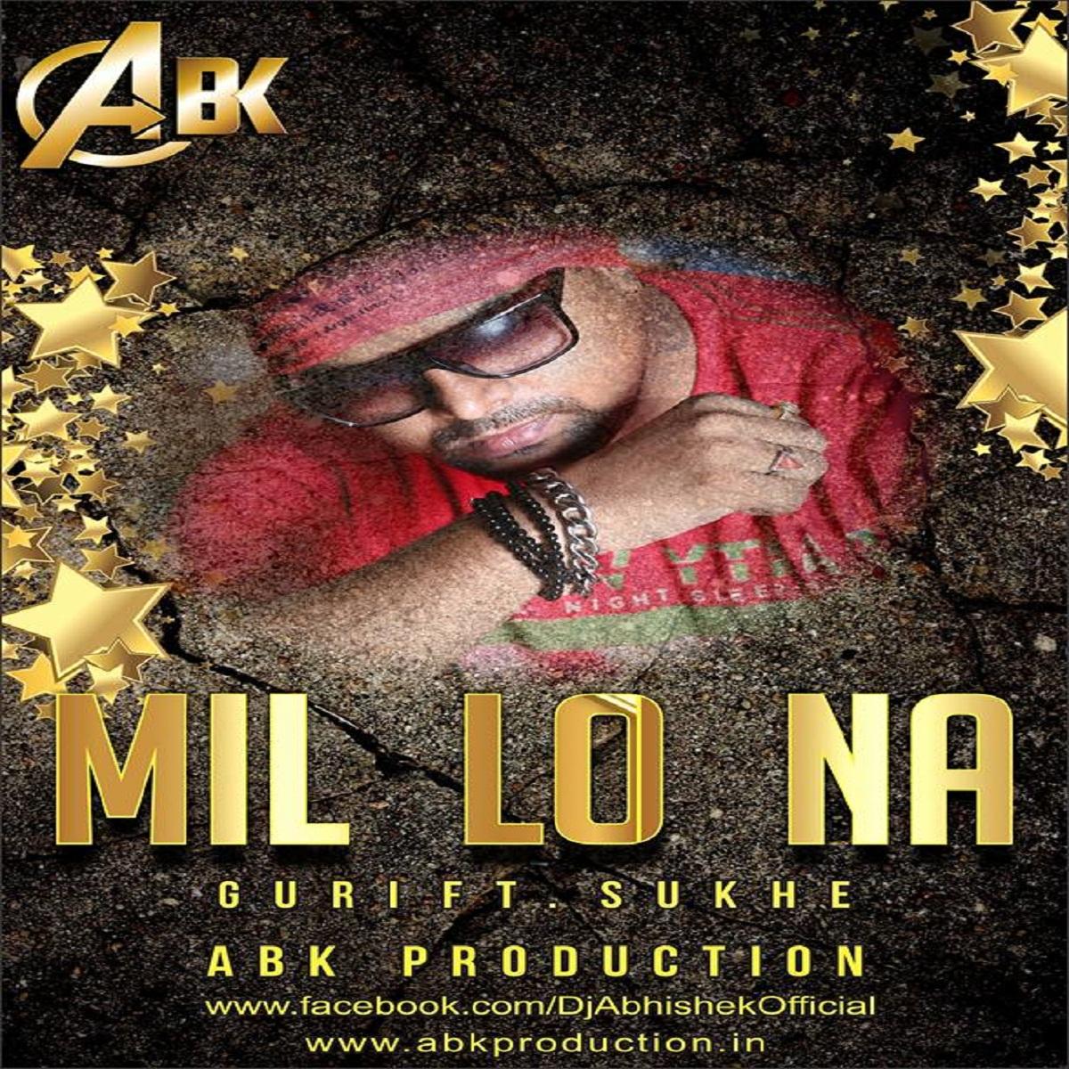 Download Sakhiyan: Mill Lo Na Guri Ft Sukhe ( Remix ) ABK Production