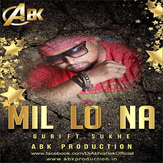 Mill Lo Na Guri ft Sukhe ( Remix ) ABK Production
