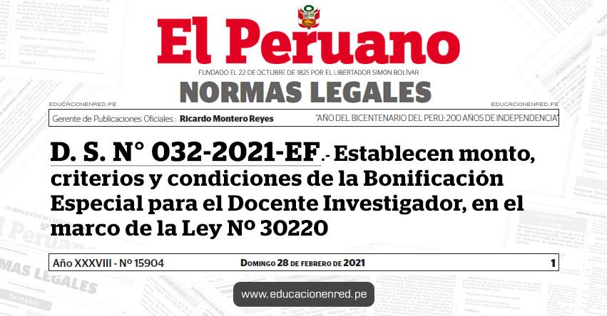 D. S. N° 032-2021-EF.- Establecen monto, criterios y condiciones de la Bonificación Especial para el Docente Investigador, en el marco de la Ley Nº 30220