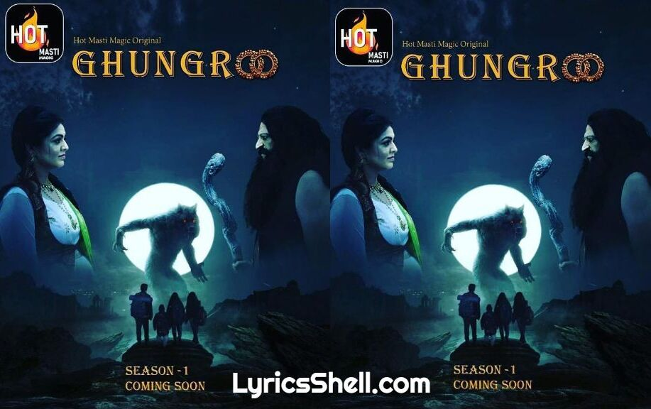 Ghungroo Web Series (2021) Hot Masti Watch Online: Cast, All Episodes Streaming Online