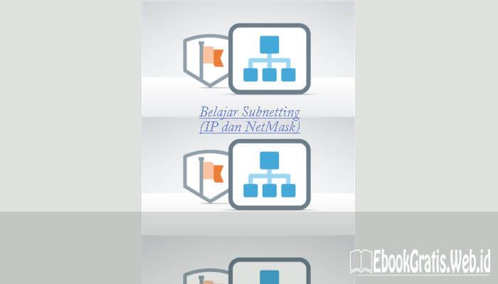 Ebook Belajar Subnetting (Mengenal IP dan Netmask)