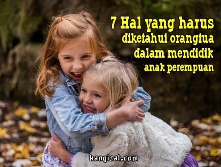 7 Hal yang harus diketahui orangtua dalam mendidik anak perempuan