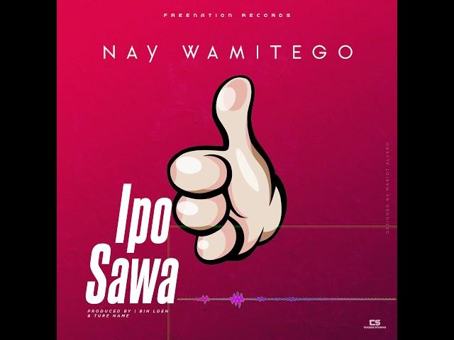 AUDIO | Nay Wa Mitego - Ipo Sawa | Download