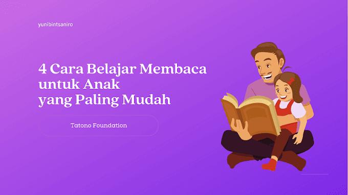 4 Cara Belajar Membaca untuk Anak yang Paling Mudah