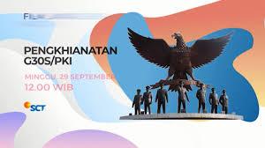Banyak Peminatnya, SCTV Bakal Tayangkan Film G30S/PKI pada 27 September Mendatang