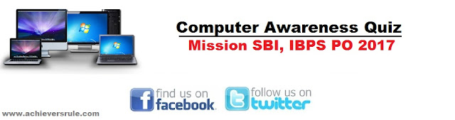 Computer Quiz - Mission SBI and IBPS PO 2017
