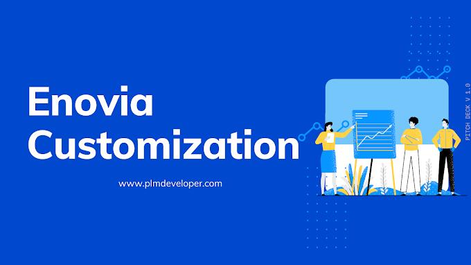 Enovia Customization Tutorial | Enovia Customization Guide | Schema Components - PLM Developer