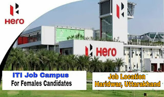 Hero Motocorp Ltd,  Haridwar ITI Campus Recruitment Only for Girls 23rd February-2021, Tuesday at Govt ITI Kanpur U.P.