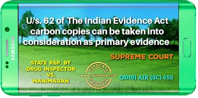 U/s. 62 of The Indian Evidence Act, carbon copies can be taken into consideration as primary evidence