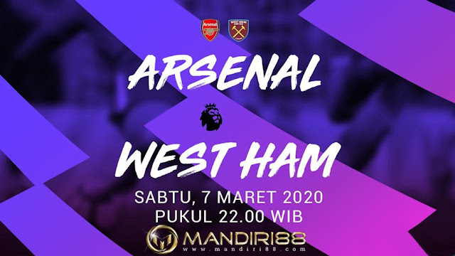 Prediksi Arsenal Vs West Ham United, Sabtu 07 Maret 2020 Pukul 22.00 WIB @ Mola TV