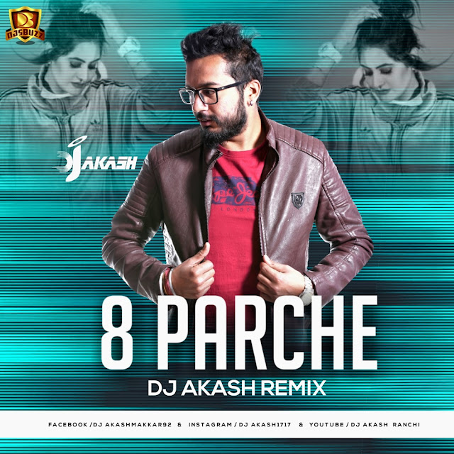 8 Parche Remix – DJ Akash
