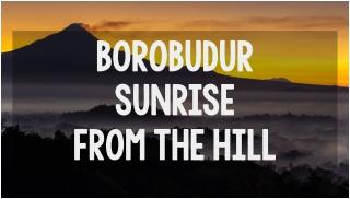borobudur sunrise from the hill
