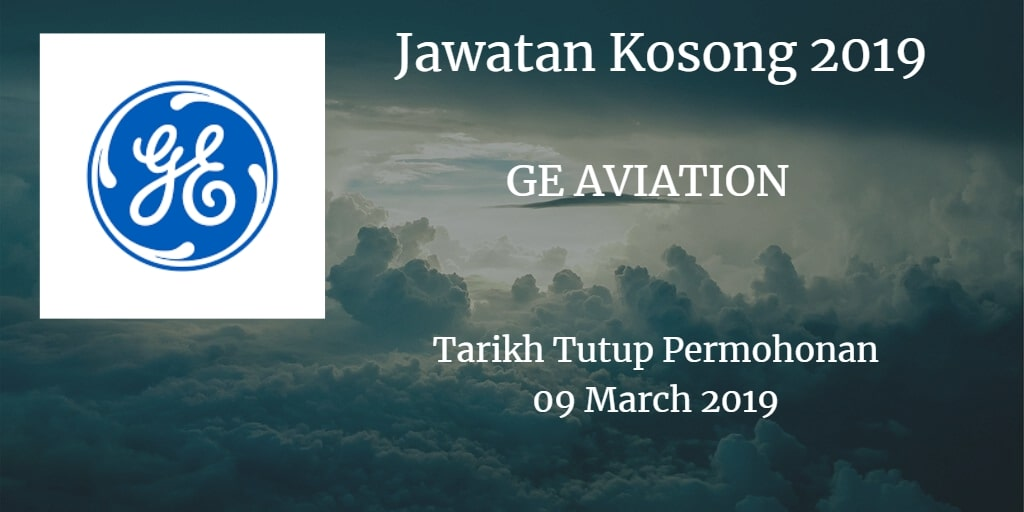 Jawatan Kosong GE AVIATION 09 March 2019