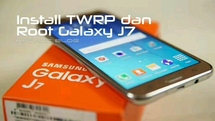 install-twrp-root-galaxy-j7.jpg