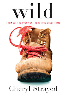 WILD: FROM LOST TO FOUND ON THE PACIFIC CREST TRAIL - BOOK COVER