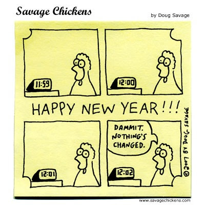 Savage Chickens: Happy New Year!!! Dammit Nothing's changed