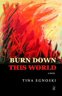 book cover of Burn Down This World by Tina Egnoski