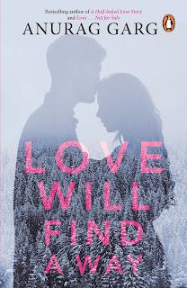 Love Will Find A Way By Anurag Garg