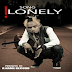 New Music: R Name - Lonely | Download Mp3
