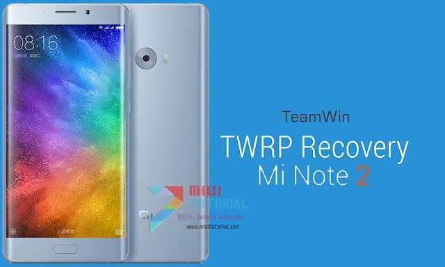 Semudah Telolet Kah Cara Install Custom TWRP Recovery Xaiomi Mi Note 2? Ini Tutorial Lengkapnya