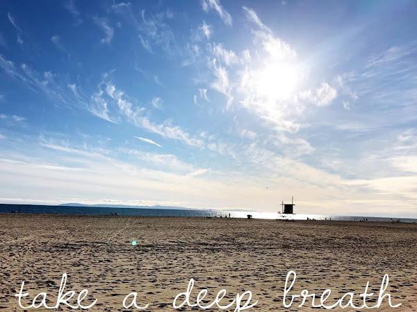 Take a deep breath