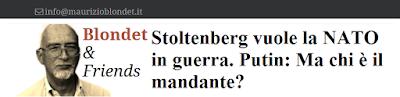 http://www.maurizioblondet.it/stoltenberg-vuole-la-nato-in-guerra/