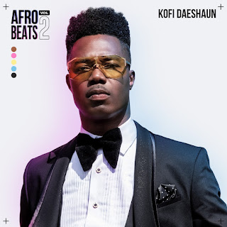 Kofi Daeshaun - Afrobeats 2 (Full Album)
