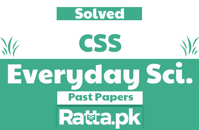 CSS Everyday Science Solved Past Papers 1994-2018 pdf