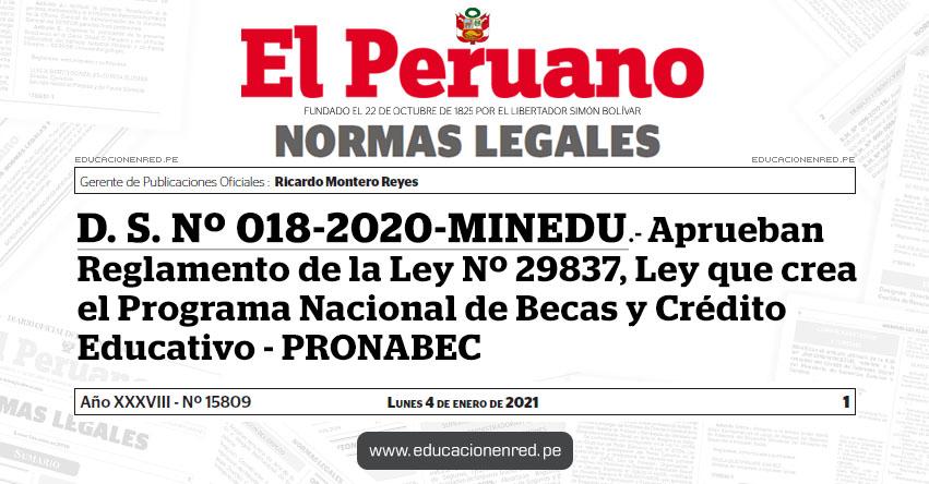D. S. Nº 018-2020-MINEDU.- Aprueban Reglamento de la Ley Nº 29837, Ley que crea el Programa Nacional de Becas y Crédito Educativo