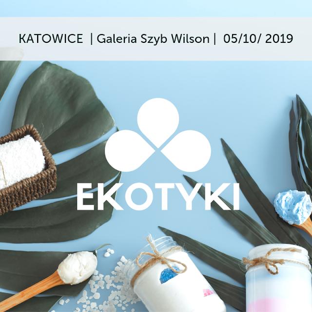 Zapraszamy na kolejne EkoTyki - Targi kosmetyków naturalnych - Październik 2019