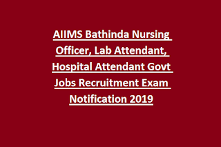 AIIMS Bathinda Nursing Officer, Lab Attendant, Hospital Attendant Govt Jobs Recruitment Exam Notification 2019