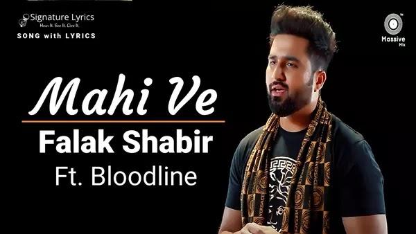 Mahi Ve Lyrics - Falak Shabir ft. BloodLine