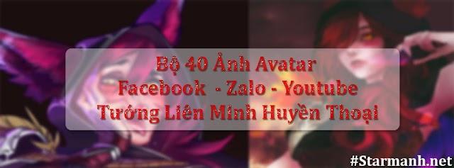 Bộ 40 ảnh avatar Facebook tướng Liên Minh Huyền Thoại