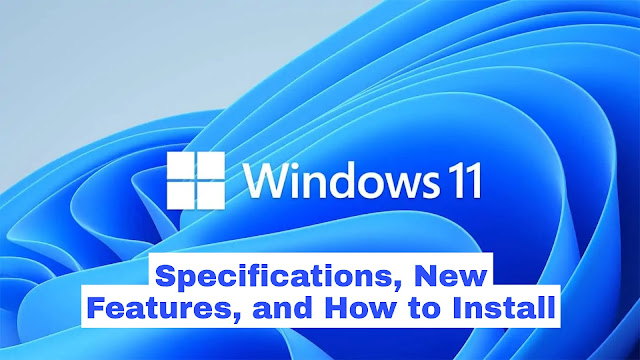 Getting to know Windows 11  Minimum Specifications, New Features, and [How to Install Windows 11]
