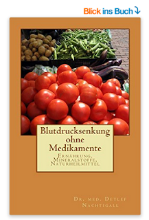 http://www.amazon.de/Blutdrucksenkung-ohne-Medikamente-Detlef-Nachtigall/dp/1523716525/ref=sr_1_5?s=books&ie=UTF8&qid=1460583897&sr=1-5&keywords=Detlef+Nachtigall