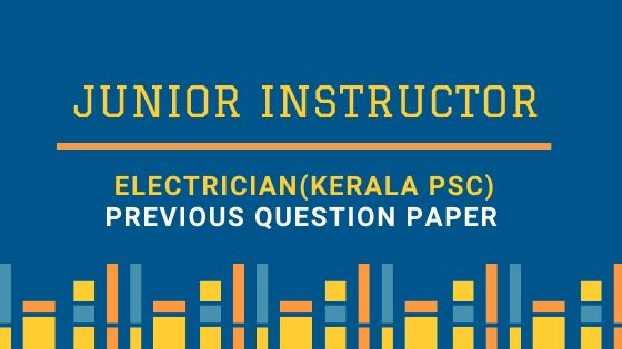 Junior Instructor Electrician Previous Question paper