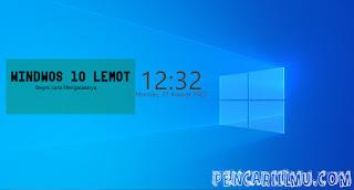 solusi windows 10 lemot