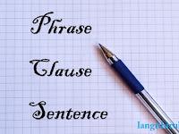 Cara Biasa yang Bisa Dilakukan agar Dapat Membedakan Frasa, Klausa dan Kalimat Bahasa Inggris