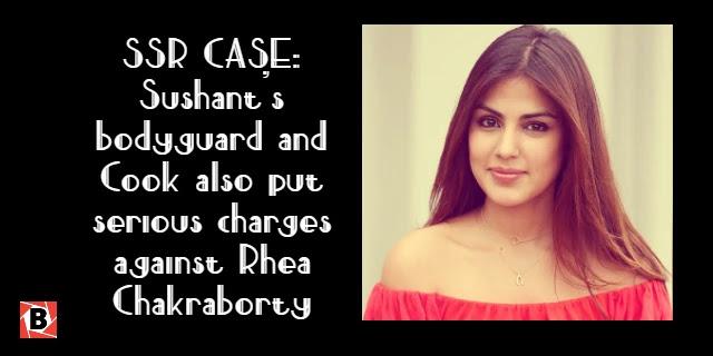 SSR CASE: सुशांत के बॉडीगार्ड और कुक ने भी लगाये रिया चक्रवर्ती के ऊपर संगीन आरोप SSR CASE: Sushant's bodyguard and Cook also put serious charges against Rhea Chakraborty