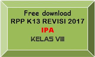 File Pendidikan FREE DOWNLOAD RPP IPA  KELAS VIII SMP/MTs K-13 REVISI 2017 LENGKAP