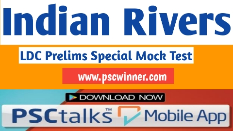 Indian Rivers  LDC Prelims Mock Test