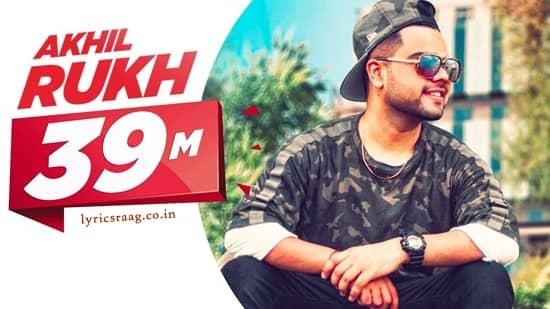 rukh lyrics akhil