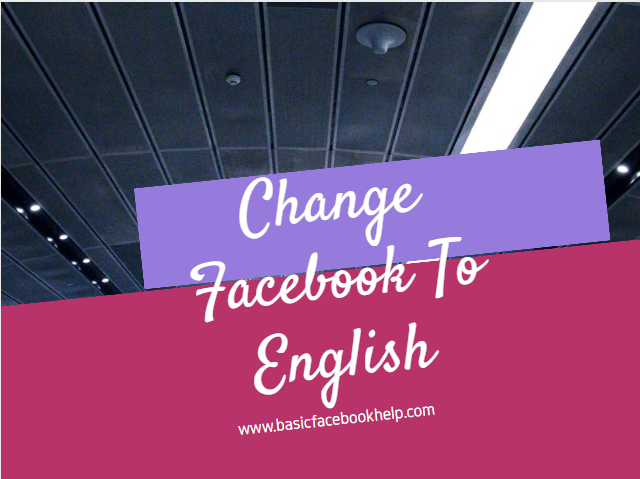 Change Facebook To English