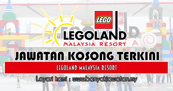 Jawatan Kosong 2018 di Legoland Malaysia Resort