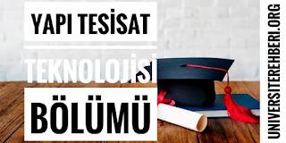 Yapı Tesisat Teknolojisi Bölümü Nedir İş İmkanları Maaşları Hakkında Bilgi