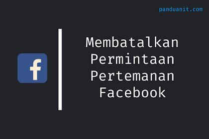 Cara Membatalkan Permintaan Pertemanan Facebook