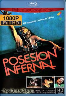 Posesion Infernal [1981] [1080p BRrip] [Latino-Inglés] [GoogleDrive] RafagaHD