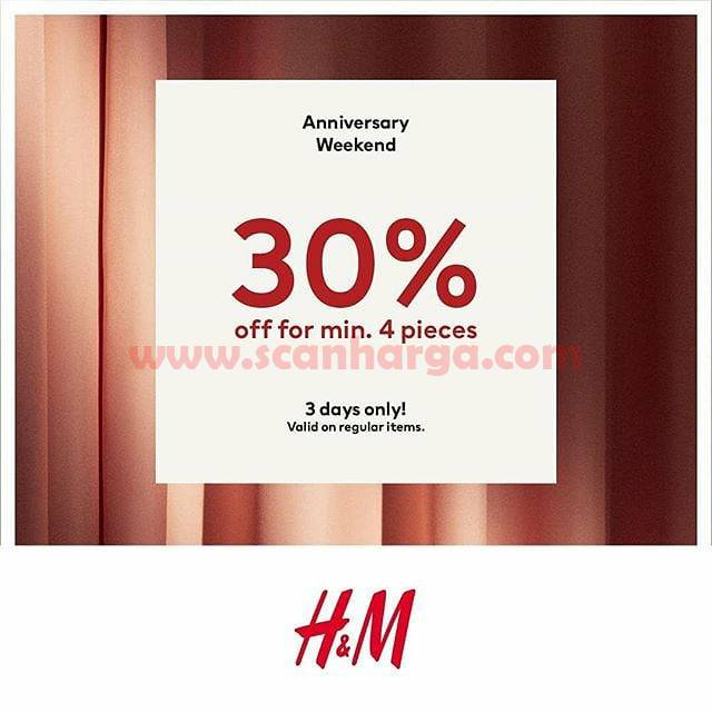 H&M Promo Anniversary Weekend Disc 30% Off for min. 4 Pieces